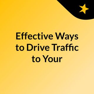 Effective Ways to Drive Traffic to Your Ecommerce Site