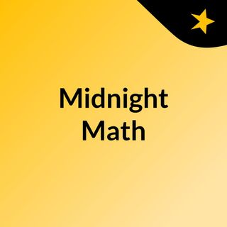 Welcome to Midnight Math