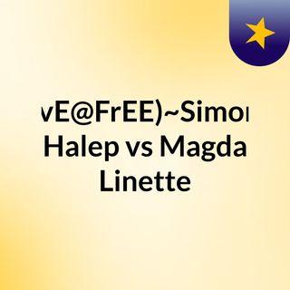 LIvE@FrEE)~Simona Halep vs Magda Linette