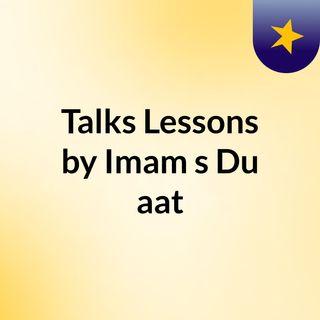 Talks & Lessons by Imam's & Du'aat