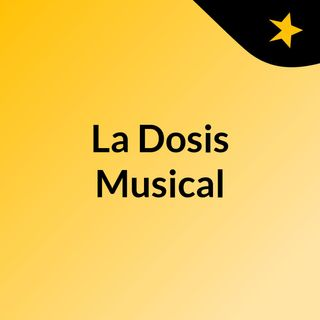 DOSIS MUSICAL 27 DE ABRIL