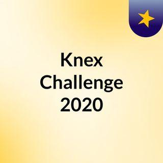Knex Challenge 2020