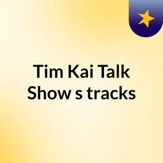 Tim Kai Talk Show Episode 1: Netflix?