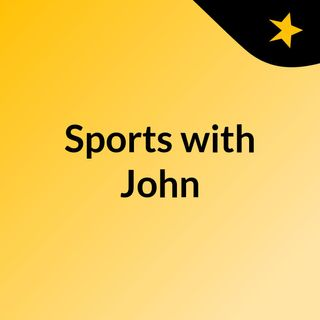 Episode 2 - Sports with John