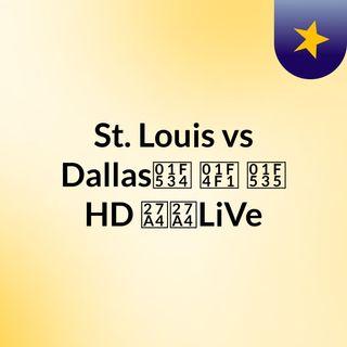 St. Louis vs Dallas🔴 📱 🔵 HD ➤➤LiVe