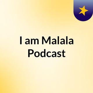 I am Malala Podcast