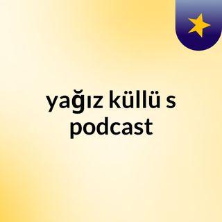 yağız küllü's podcast