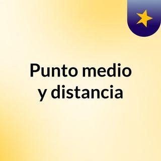 Punto medio y distancia