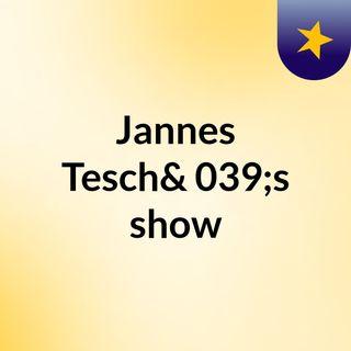 Jannes Tesch's show