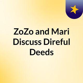 ZoZo and Mari Discuss Direful Deeds