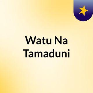 Watu Na Tamaduni