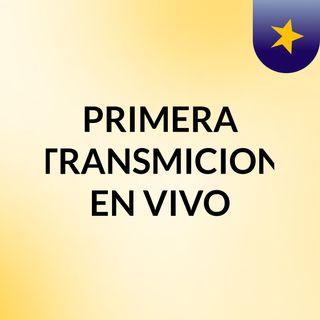 PRIMERA TRANSMICION EN VIVO