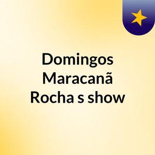Domingos Maracanã Rocha's show