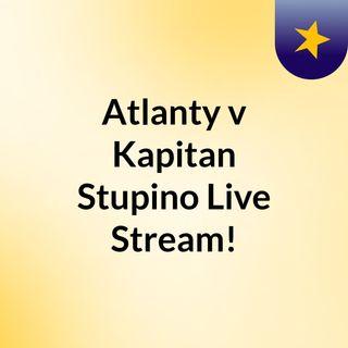 Atlanty v Kapitan Stupino Live Stream!