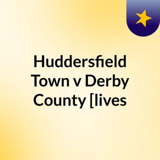 Huddersfield Town v Derby County [lives