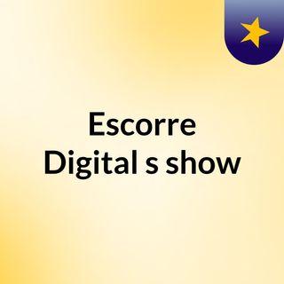 Escorre Digital's show