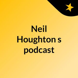 Neil Houghton's podcast