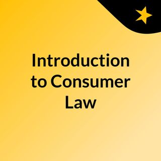 Introduction to Consumer Law