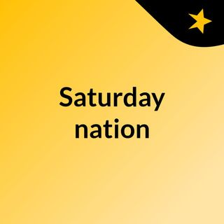 Saturday nation