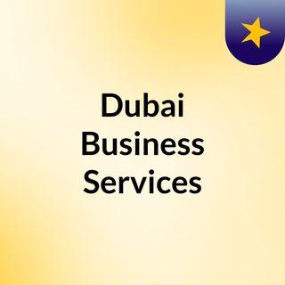 Business Setup in Dubai made easy with Dubai Business Services