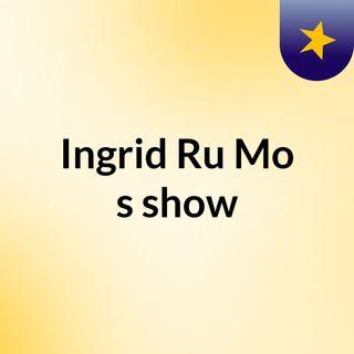 Ingrid Ru Mo's show