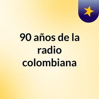 90 años de la radio colombiana