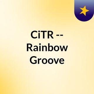 CiTR -- Rainbow Groove