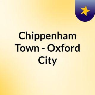 Chippenham Town - Oxford City