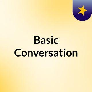 Basic Conversation