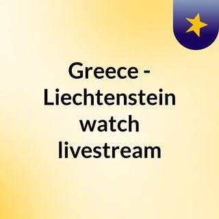 Greece - Liechtenstein watch livestream