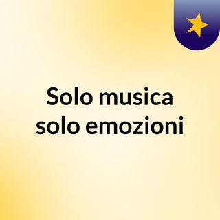 Solo musica, solo emozioni
