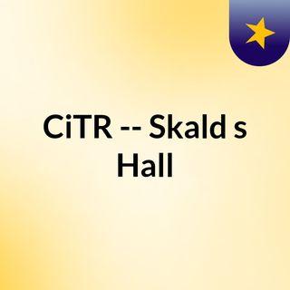 CiTR -- Skald's Hall