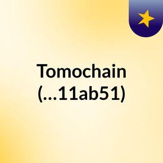 Tomochain ¿La solución a los problemas de escalabilidad de Bitcoin y Ethereum? (…11ab51)