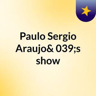Paulo Sergio Araujo's show