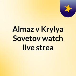 Almaz v Krylya Sovetov watch live strea