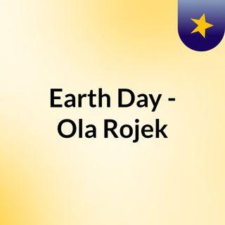 Earth Day - Ola Rojek