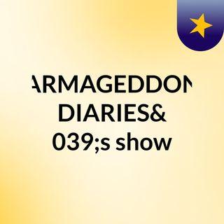 ARMAGEDDON DIARIES's show