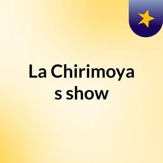 La Chirimoya's show