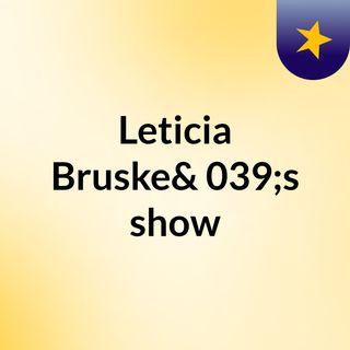 Leticia Bruske's show