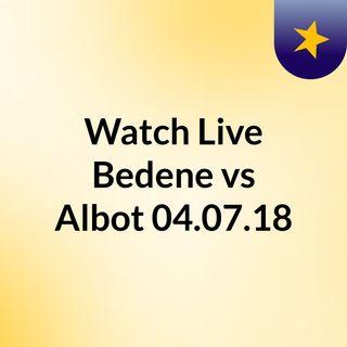Watch Live Bedene vs Albot 04.07.18