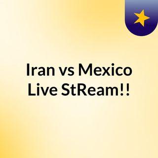 Iran vs Mexico Live'StReam!!