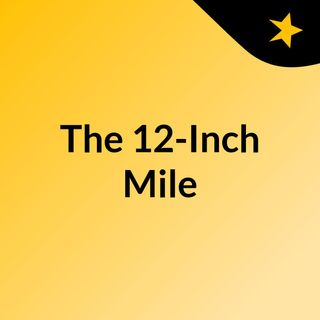 The 12-Inch Mile