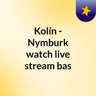 Kolín - Nymburk watch live stream  bas