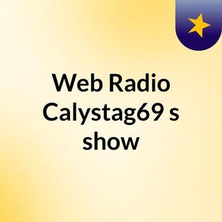 Web Radio Calystag69's show