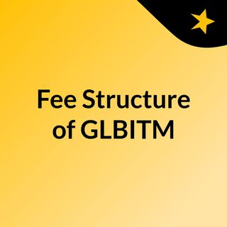 Fee Structure of GLBITM