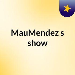 MauMendez's show