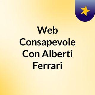 Web Consapevole Con Alberti Ferrari
