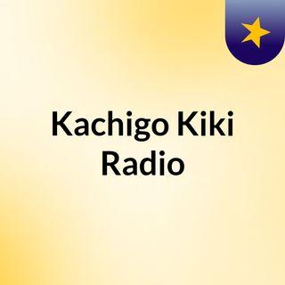 Kachigo Kiki Radio
