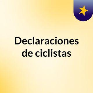 Declaraciones de ciclistas