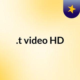 .t video HD